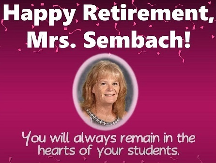 Happy Retirement Mrs. Sembach